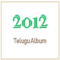 Telugu Audio Album List 2012